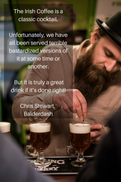 Chris Stewart from Balderdash on Irish Coffee