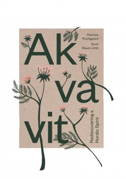 Akvavit - rediscovering a Nordic spirit - book cover